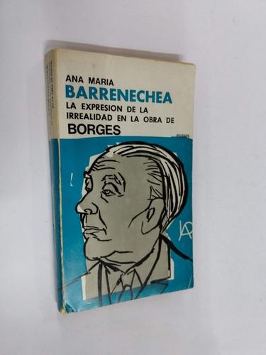 ana m. barrenechea la expresion de la irrealidad en borges