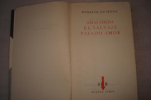 anaconda -el salvaje- pasado amor