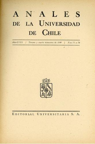anales de la universidad de chile - nºs 75 y 76 - año 1949