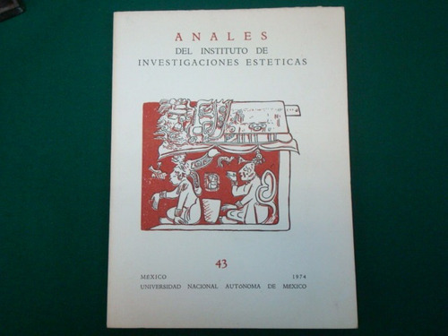 anales del instituto de investigaciones estéticas, num 43