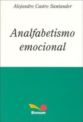 analfabetismo emocional / alejandro castro (envíos)