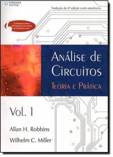 análise de circuitos: teoria e prática - vol.1