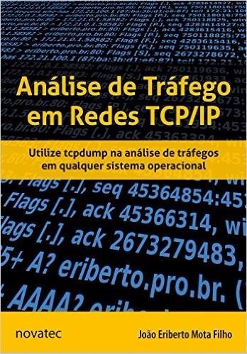 análise de tráfego em redes tcp/ip  joão eriberto mota filho