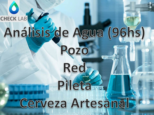 análisis de agua pozo/red/cerveza $500 fisicoquímico (96hs)