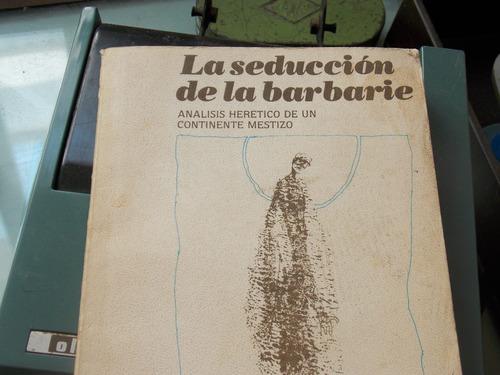 análisis herético d un continente mestizo-seducción/barbarie