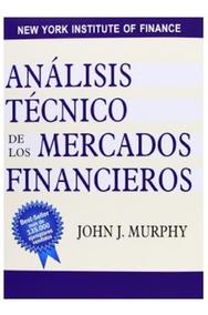 Analisis Tecnico De Los Mercados Financieros Murphy John Pdf