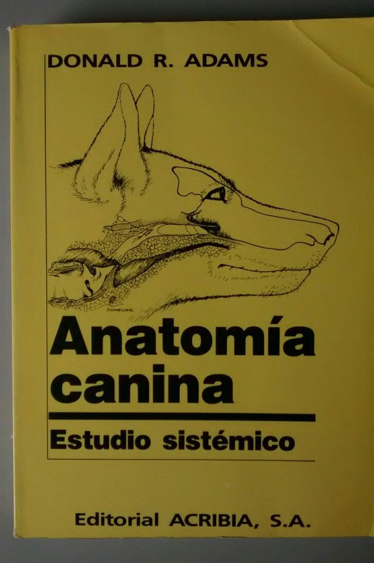 Anatomía Canina, Estudio Sistémico. - $ 50.000 en Mercado Libre