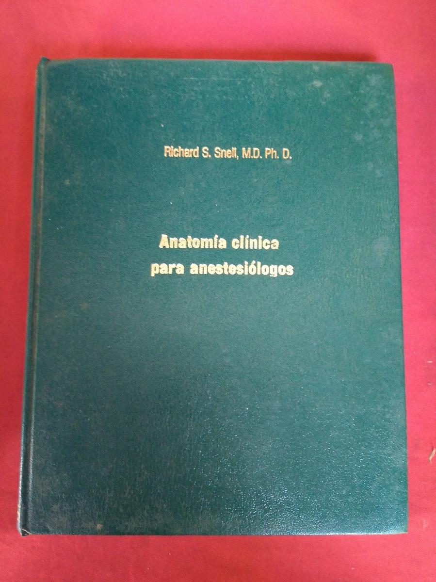 Anatomia Clinica Para Anestesiologos Snell ( Copia ) - Bs. 4,98 en ...