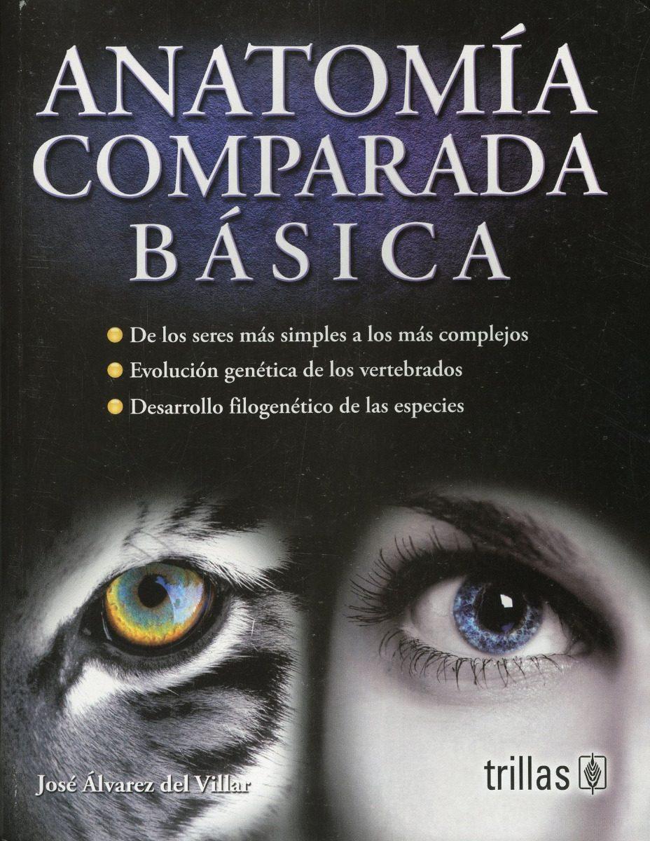 Anatomia Comparada Basica - Jose Alvarez Del Villar - Libro ...