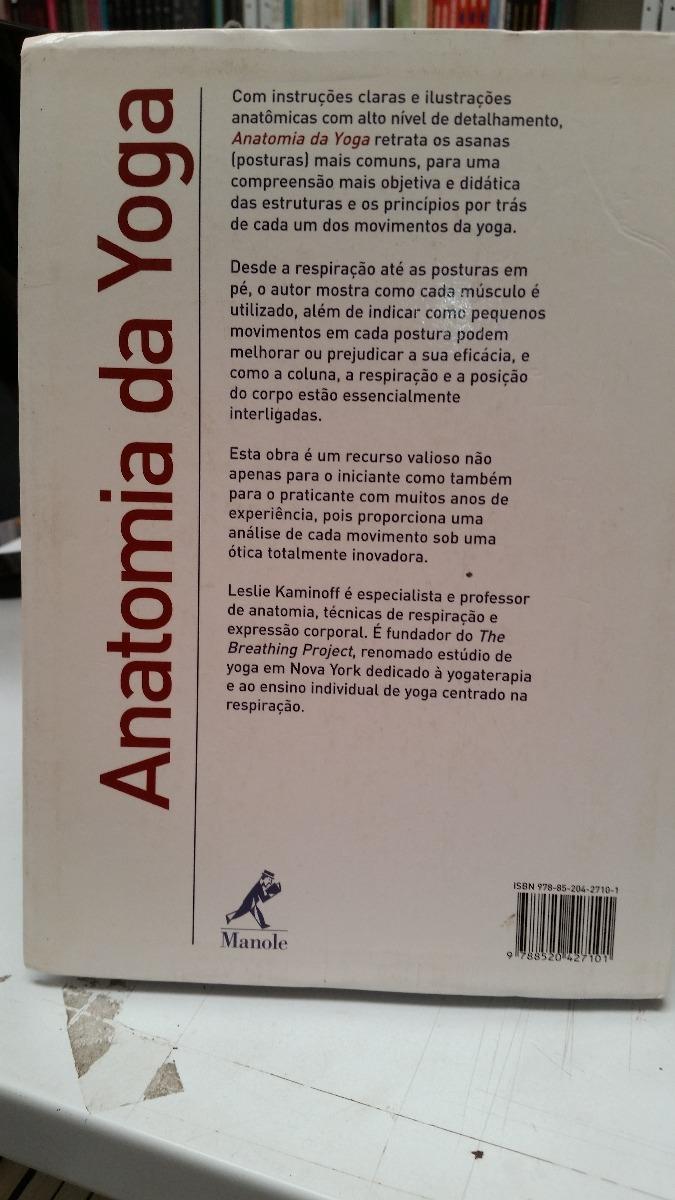 Anatomia Da Yoga - Leslie Kaminoff - R$ 300,00 em Mercado Livre
