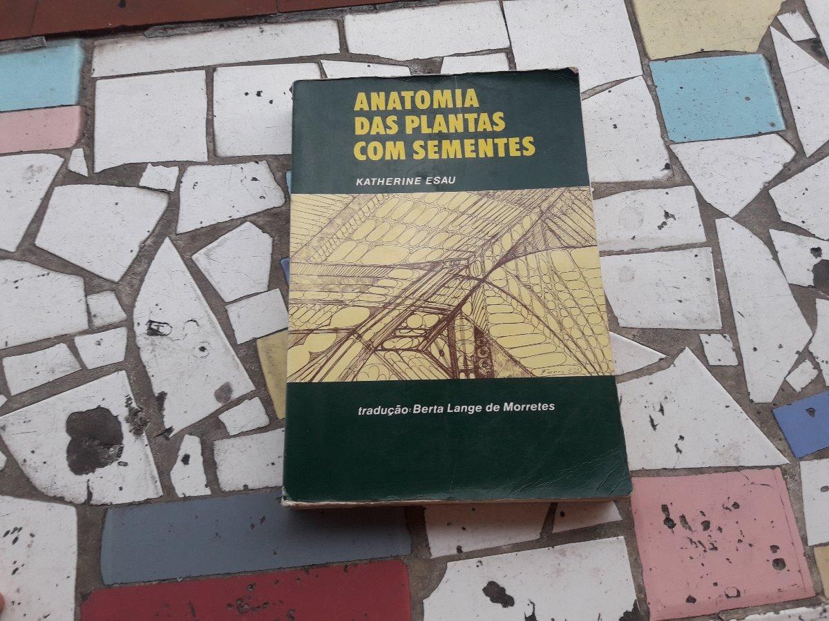 Anatomia Das Plantas Com Sementes - Katherine Esau - R$ 30,00 em ...