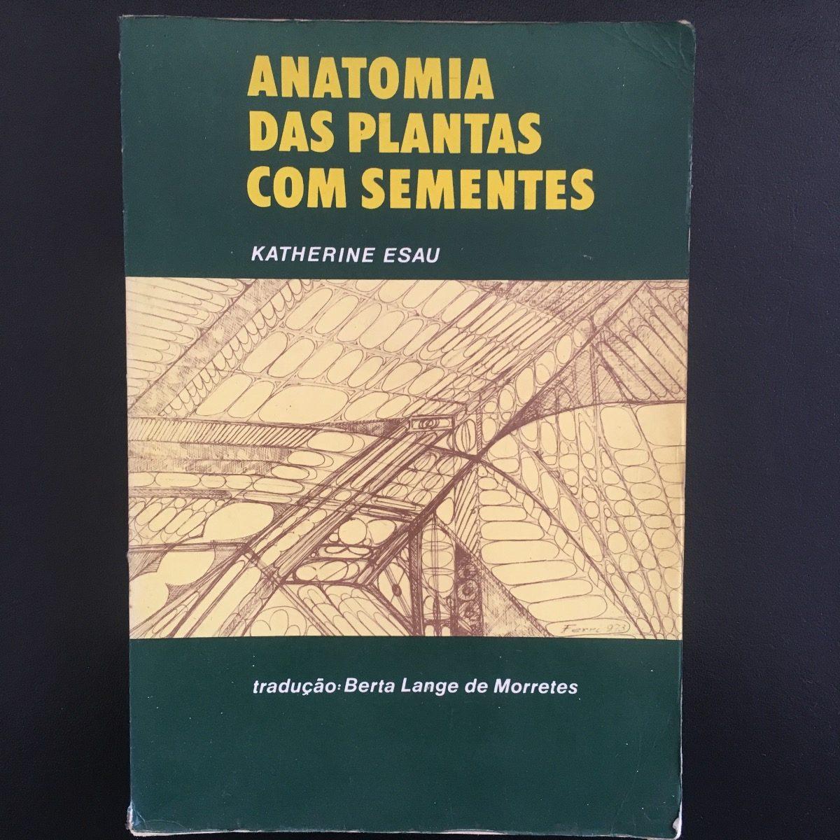 Anatomia Das Plantas Com Sementes - Katherine Esau - R$ 25,00 em ...
