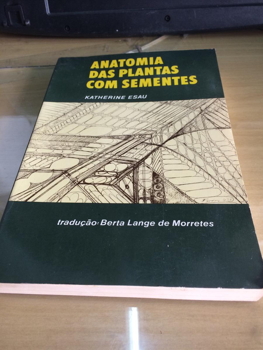 Anatomia Das Plantas Com Sementes, Katherine Esau - R$ 30,00 em ...
