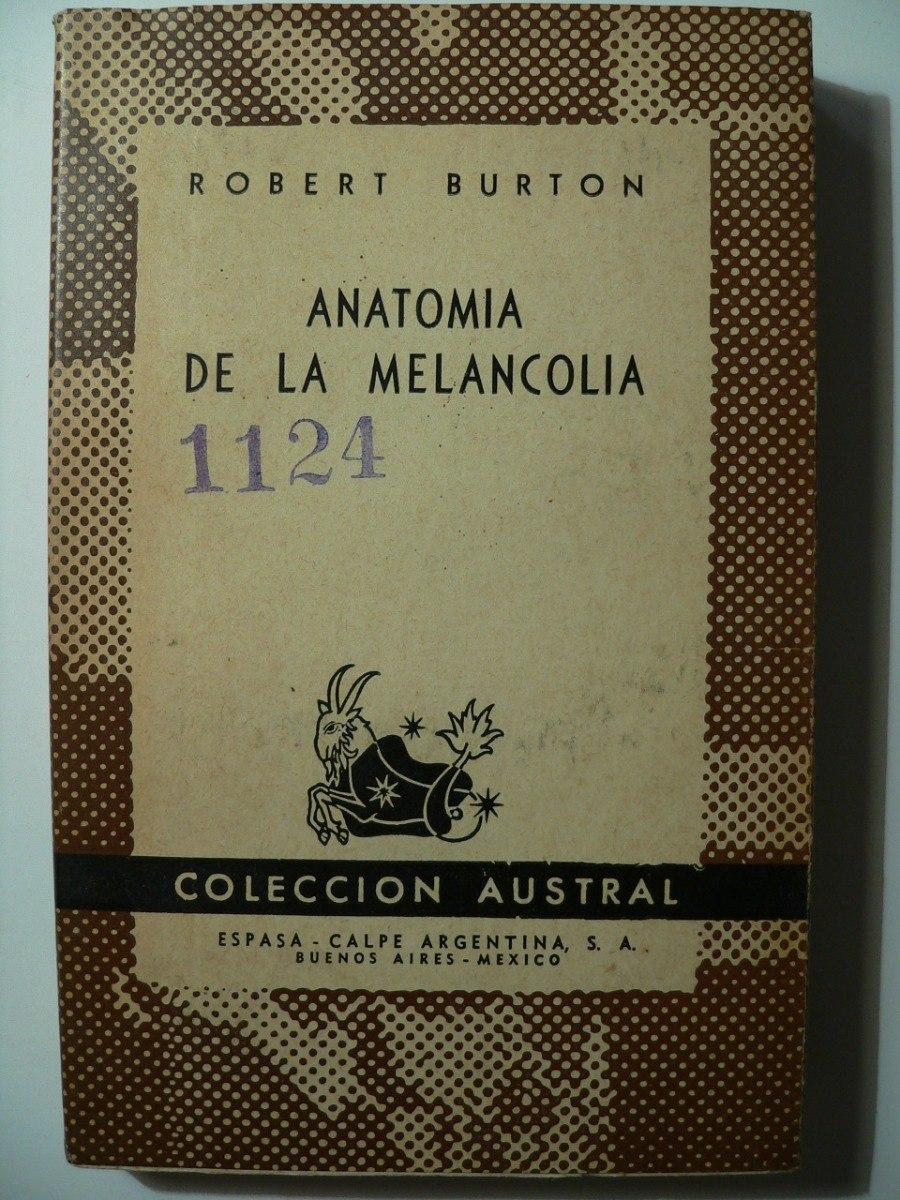 Anatomía De La Melancolía (selección). Robert Burton - $ 15.000 en ...