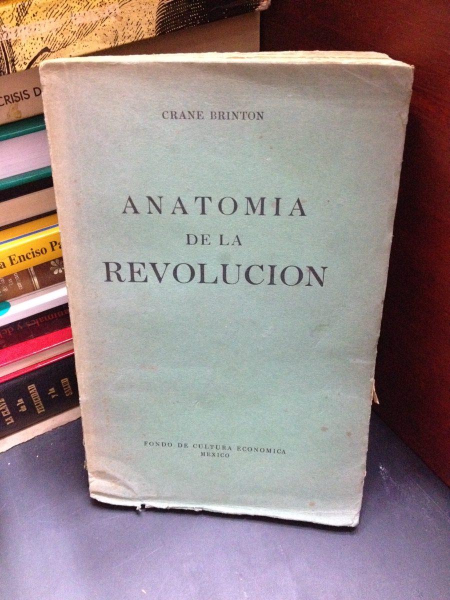 Anatomía De La Revolución . Crane Brinton. Fondo De Cultura ...