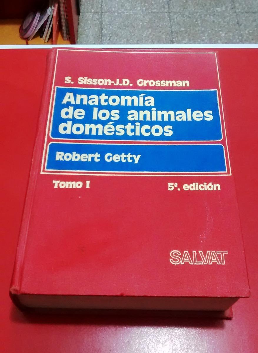 Anatomía De Los Animales Domésticos Sisson-grossman - Getty - $ 980 ...