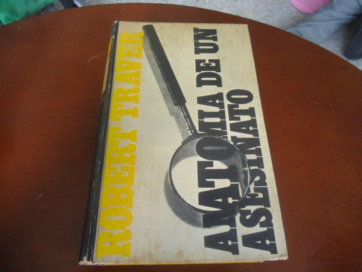 Anatomia De Un Asesinato (robert Traver) (tapa Dura) - Bs. 946,56 en ...