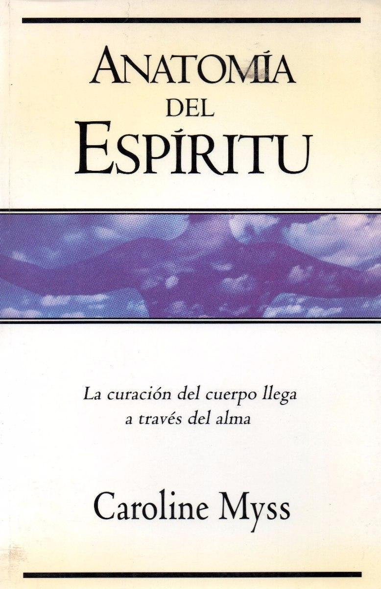 Anatomia Del Espiritu Caroline Myss - $ 216,30 en Mercado Libre