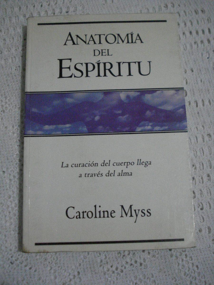Anatomía Del Espíritu - Caroline Myss - $ 150,00 en Mercado Libre
