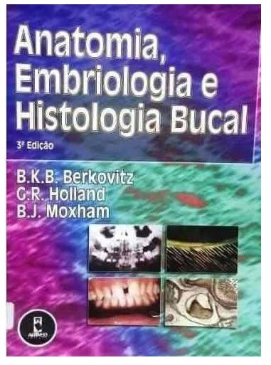 Anatomia, Embriologia E Histologia Bucal Berkovitz - R$ 13,50 em ...