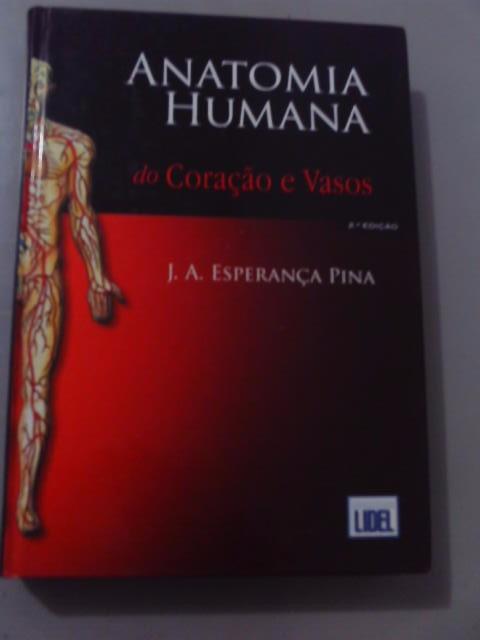 Anatomia Humana Do Coração E Vasos - J.a.esperança Pina - R$ 150,00 ...