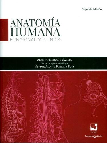 anatomía humana funcional y clínica / delgado / univalle