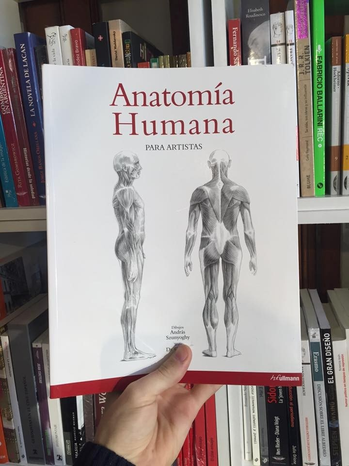 Anatomía Humana Para Artistas Autor: András Szunyoghy Editor - $ 785 ...