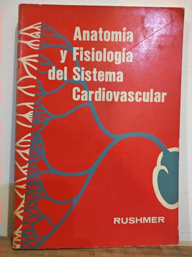Anatomía Y Fisiología Del Sistema Cardiovascular Rushmer - $ 280.00 ...