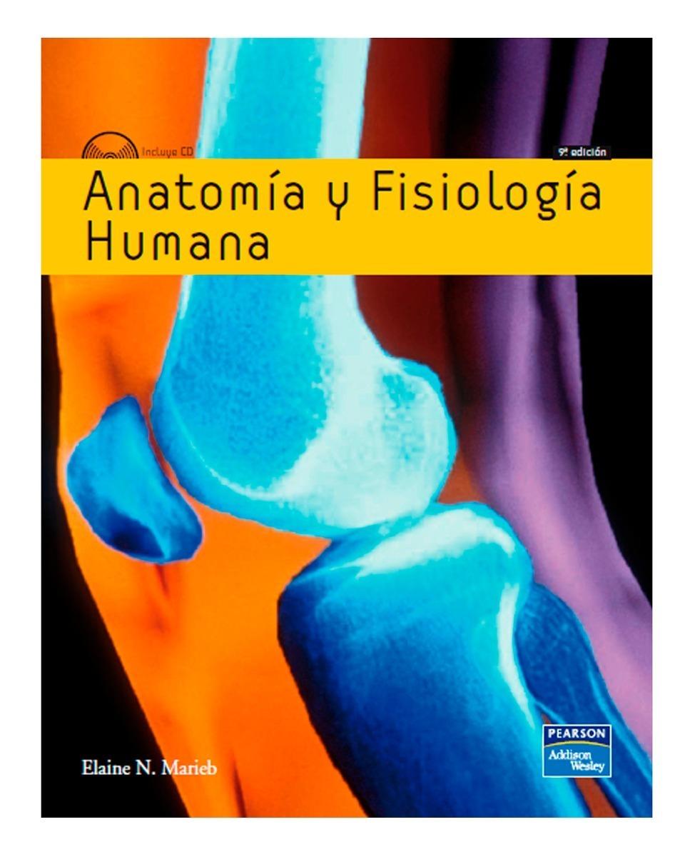 Encantador Anatomía Y Fisiología Marieb Cresta - Anatomía de Las ...