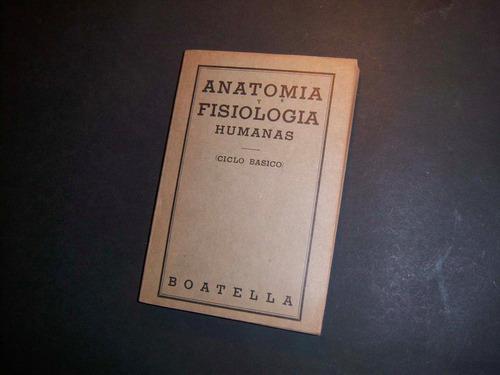 anatomía y fisiología humanas. 1964. dr félix m boatella