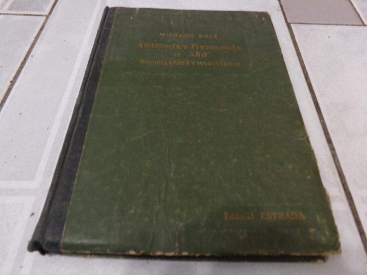 Anatomia Y Fisiologia - Wifredo Sola - $ 45,00 en Mercado Libre