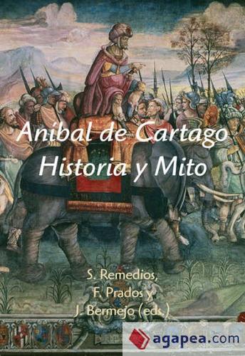 an¿bal de cartago: historia y mito(libro biograf¿as)