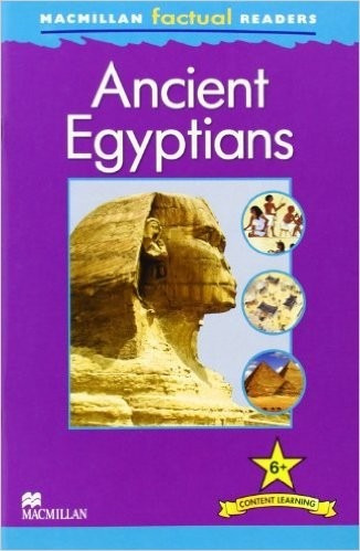 ancient egyptians - macmillan factual readers level 6