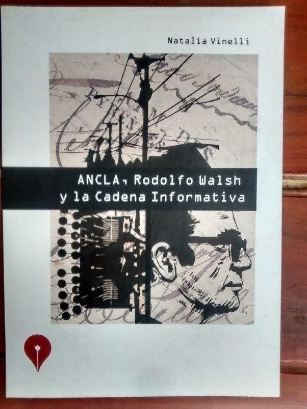 Ancla, Rodolfo Walsh Y La Cadena Informátiva De Vinelli