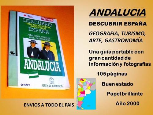 andalucia. geografìa, turismo, arte, grastronomía. guía gral