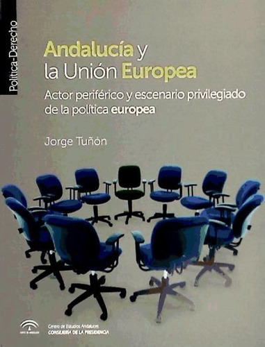 andalucía y la unión europea : actor periférico y escenario