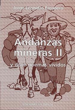 andanzas mineras ii y doce poemas vividos - j.l. escudero