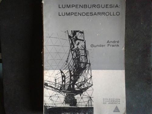 andre gunder frank lumpenburguesia lumpendesarrollo