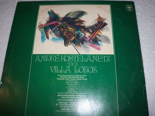 andre kostelanetz toca villa lobos - lp (1974)* stereo