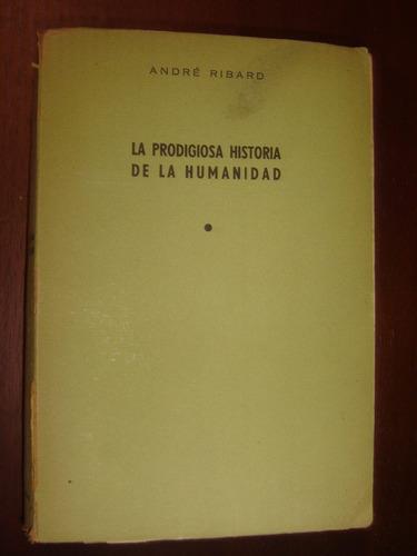 andré ribard, la prodigiosa historia de la humanidad 1948