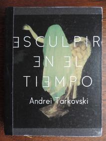 Esculpir En El Tiempo Andrei Tarkovski Pdf