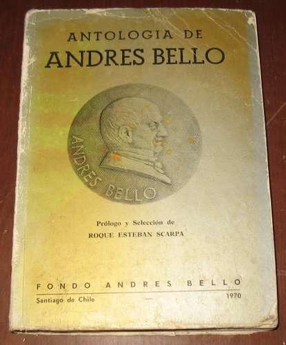 andrés bello antología : prosa poesía roque esteban scarpa