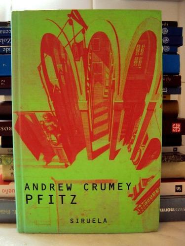 andrew crumey, pfitz - ed. siruela - l49