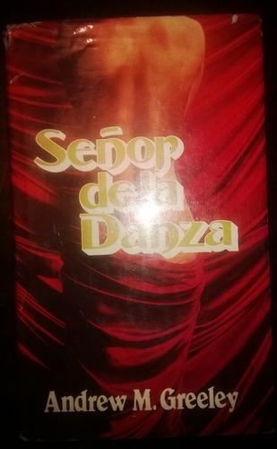 andrew greeley señor de la danza circulo de lectores 1985