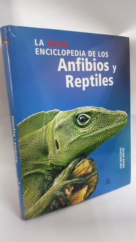 anfibios y reptiles la gran enciclopedia
