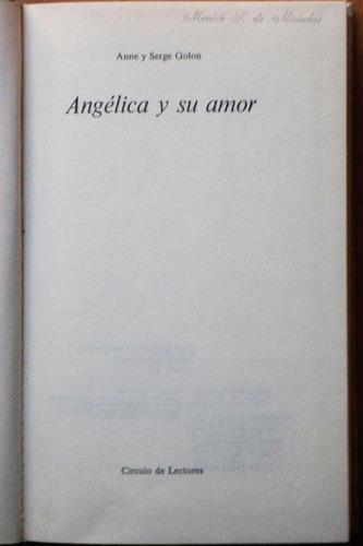 angélica y su amor / anne y serge golon