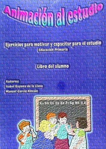 animacion al estudio. libro del alumno: ejercicios para moti