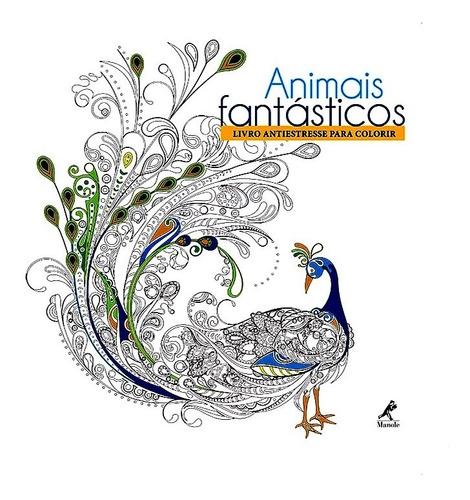 animais fantásticos: livro antiestresse para colorir