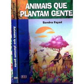 Animais Que Plantam Gente - Pesquisa Animais E Plantas