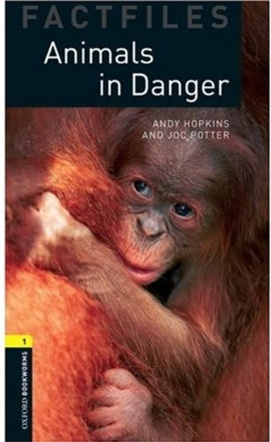 animals in danger - factfiles oxford bookworms level 1 r9